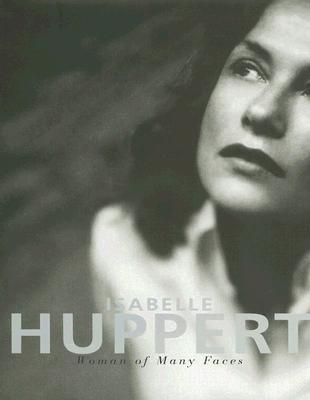 Isabelle Huppert By Huppert, Isabelle/ Jones, Simon (TRN)/ Lindberg, Steven (TRN)