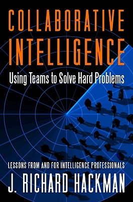 Collaborative Intelligence By Hackman, J. Richard